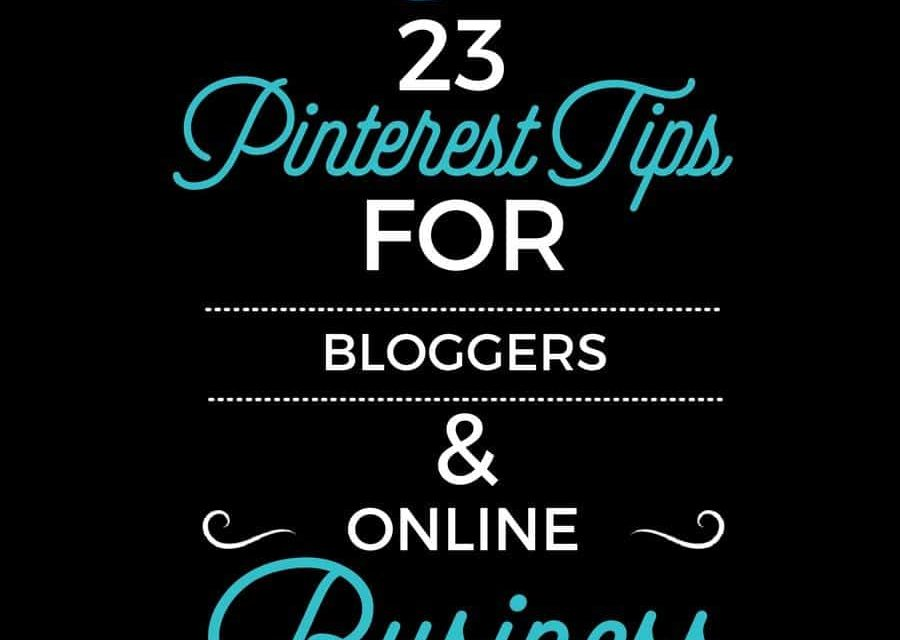 23 Pinterest Tips for Bloggers and Online Business