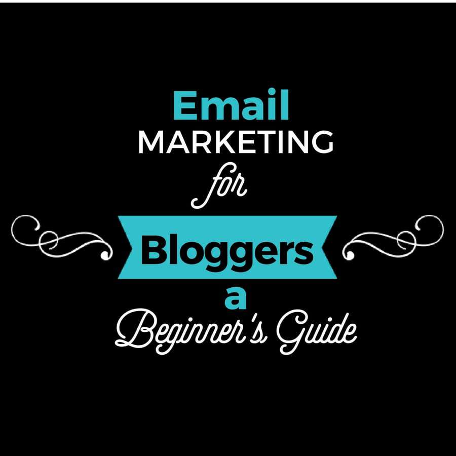 Email Marketing for Bloggers – A Beginner's Guide