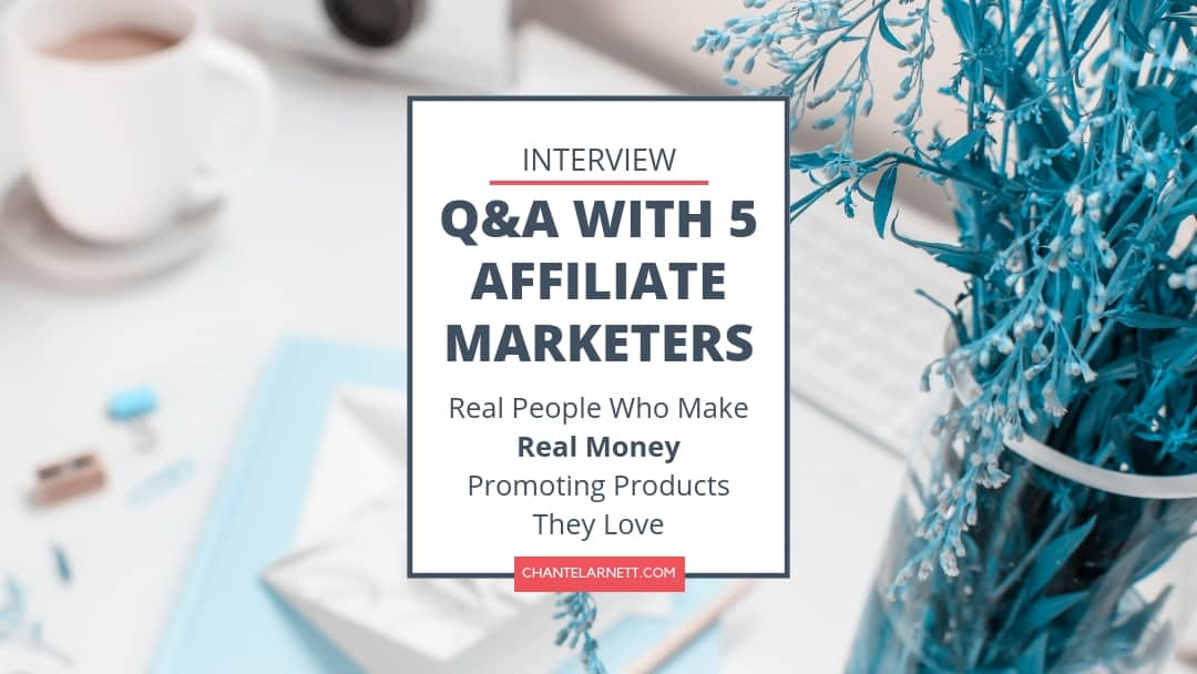 Q&A With 5 Affiliate Marketers
