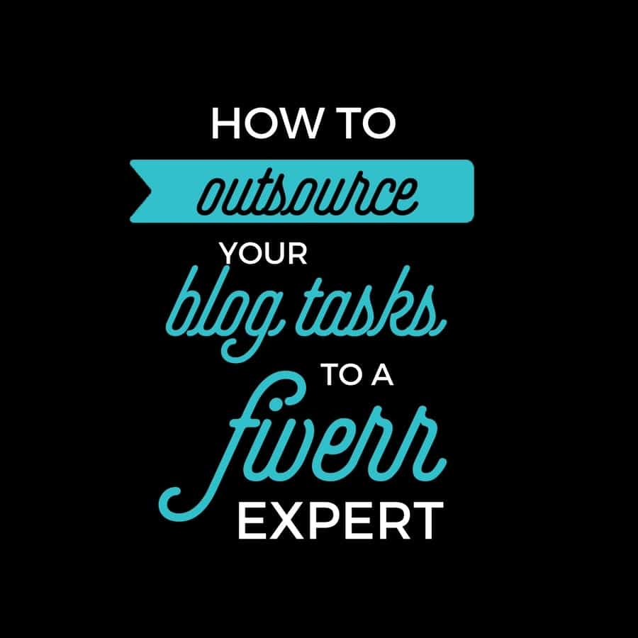 How to Outsource Your Blog Tasks to a Fiverr Expert