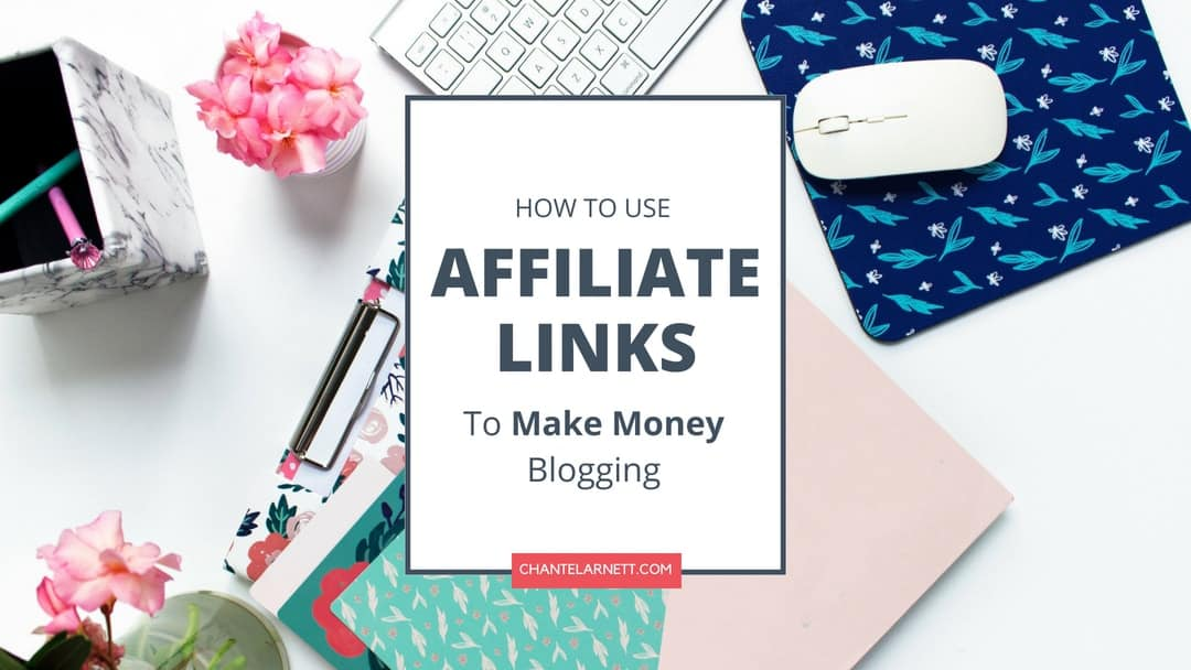 How to Use Affiliate Links to Make Money Blogging
