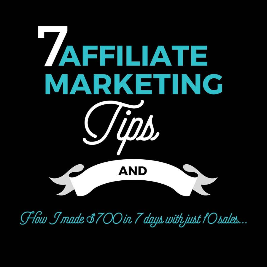 Affiliate Marketing Tips: How I Made $700 in 7 Days From Just 10  Sales
