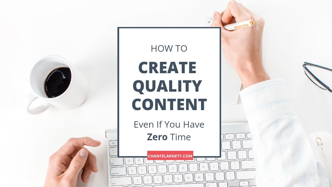 Create Quality Content Even If You Have Zero Time