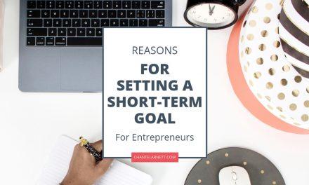 Why setting a short-term goal will help you grow as an entrepreneur