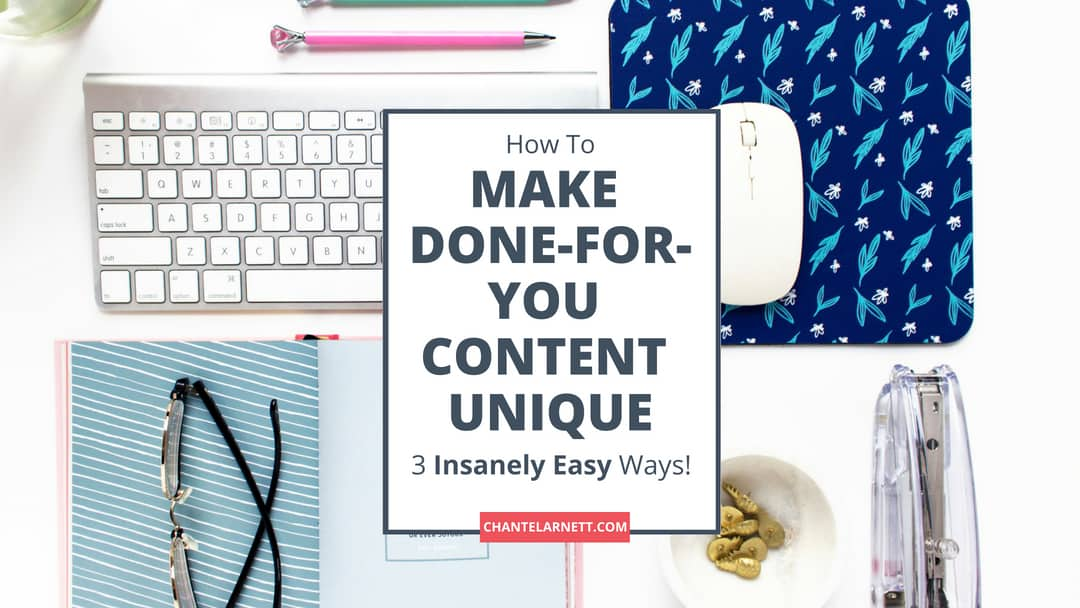 3 Insanely Easy Ways To Make Done-For-You Content Unique