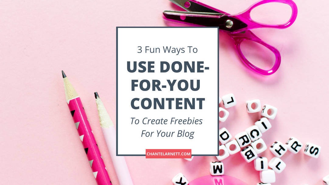 Use Done-For-You Content To Create Freebies For Your Blog