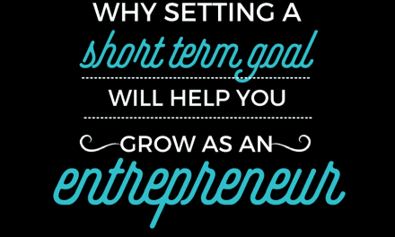 Why setting a short-term goal will help you grow as an entrepreneur