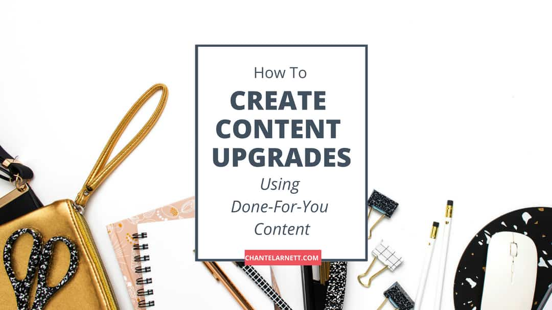 How To Create Content Upgrades Using Done-For-You Content