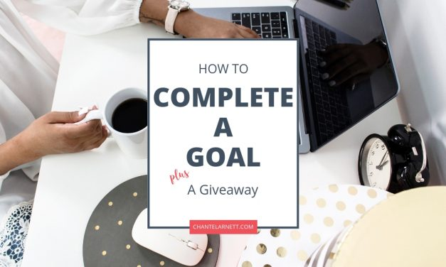 Revealed: How To Actually Complete A Goal (+ a Giveaway)