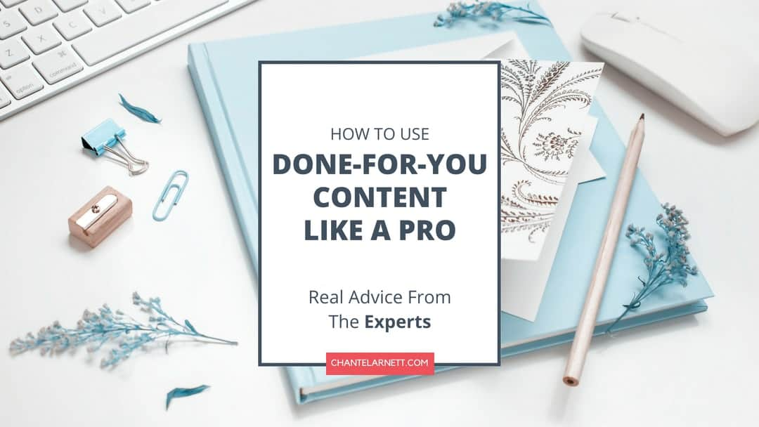 How to Use Done-For-You Content Like a Pro