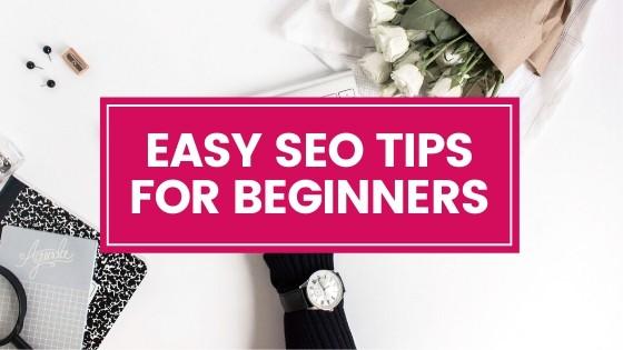 EASY SEO TIPS FOR BEGINNERS