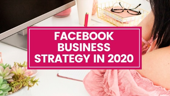 FACEBOOK BUSINESS STRATEGY