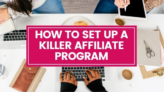 HOW TO SET UP AN AFFILIATE PROGRAM