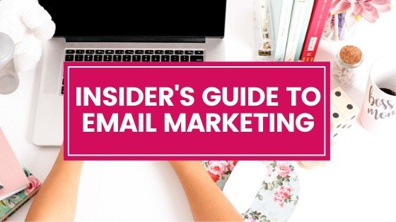INSIDER'S GUIDE TO EMAIL MARKETING