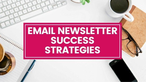 email newsletter success strategies