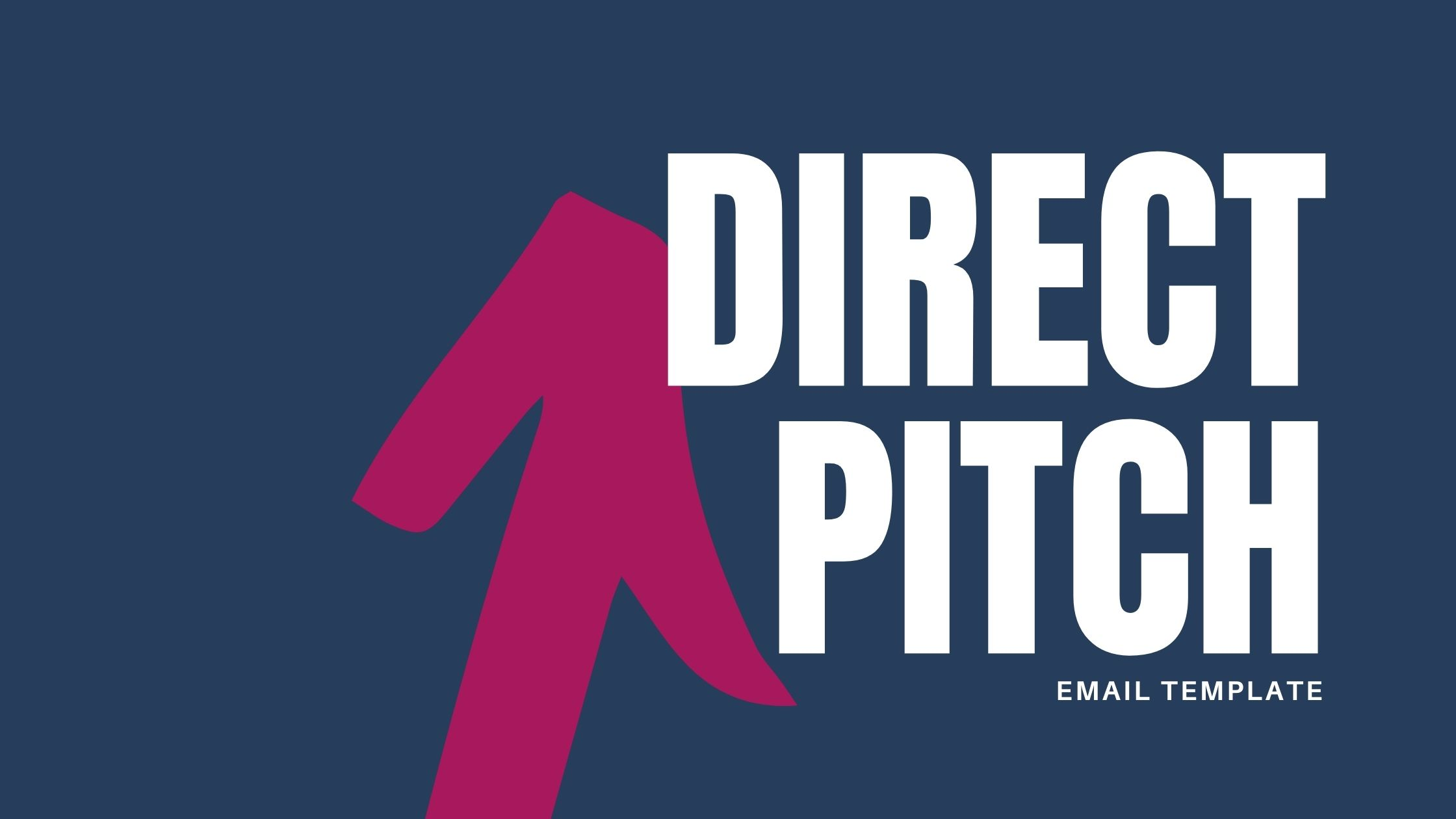 DIRECT PITCH EMAIL TEMPLATE